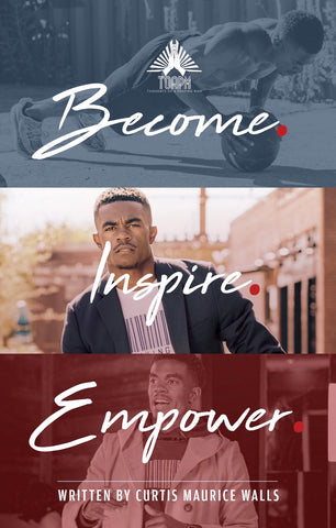 Become. Inspire. Empower. (Thoughts Of A Praying Man)