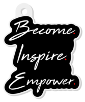 Keychain - Become. Inspire. Empower.
