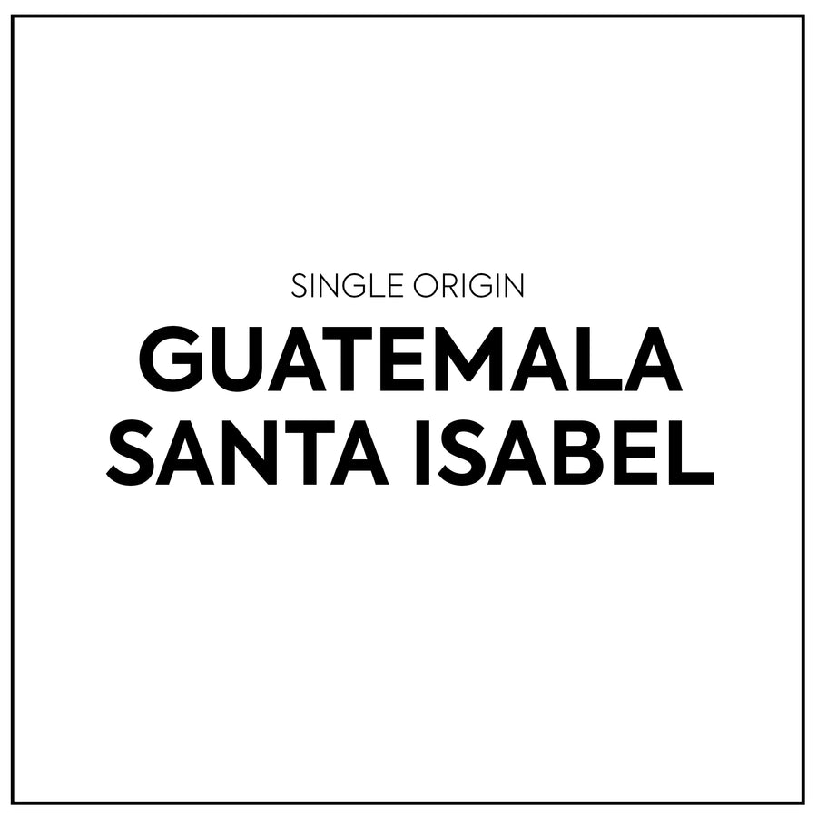 Single Origin - Guatemala Santa Isabel