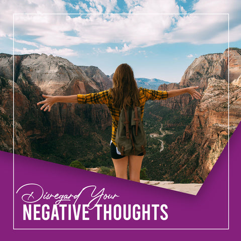 Disregard Your Negative Thoughts