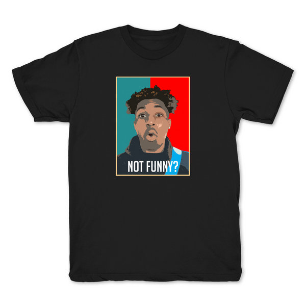 Limited Edition Not Funny? T Shirt Black