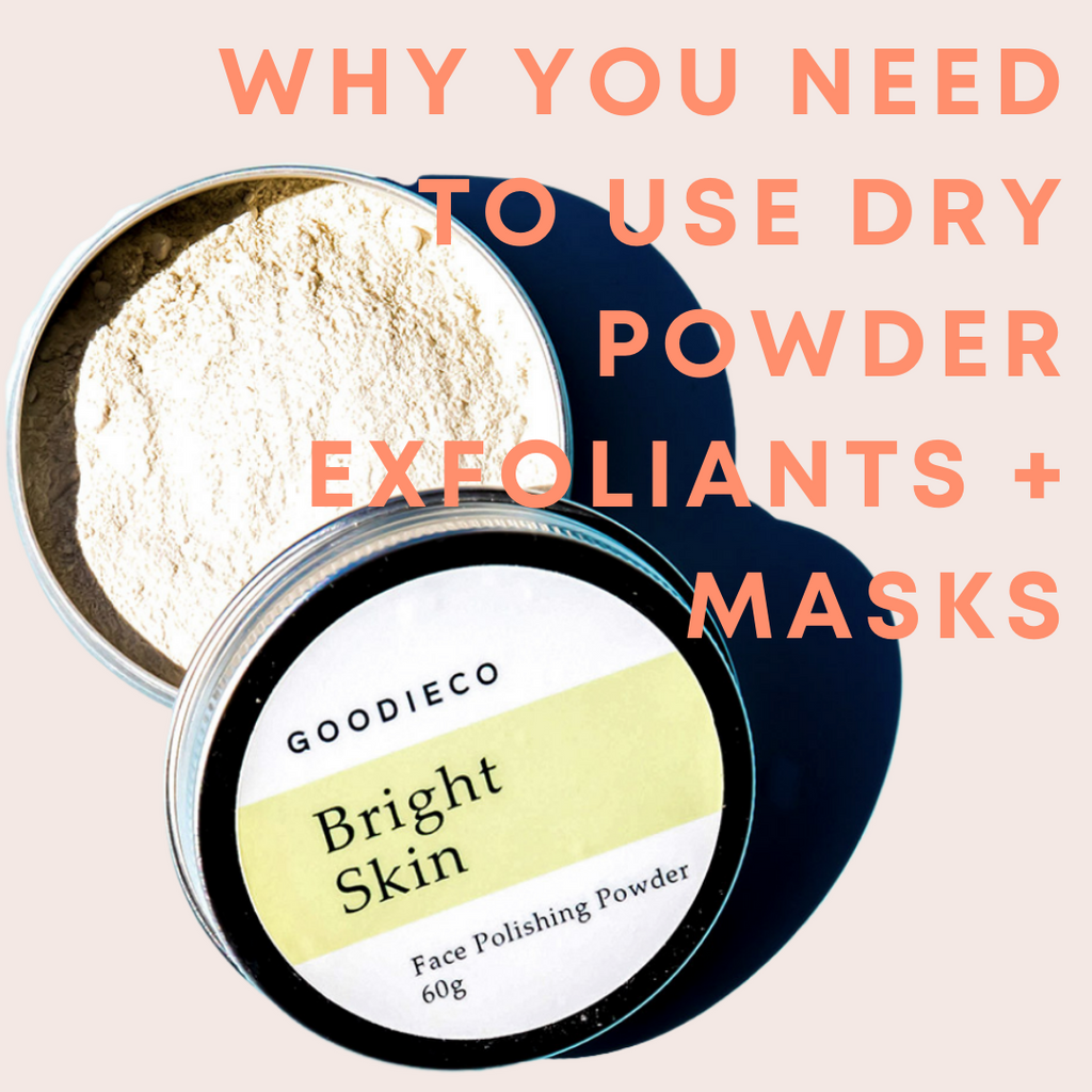 Why our exfoliants and masks are in dry powder form