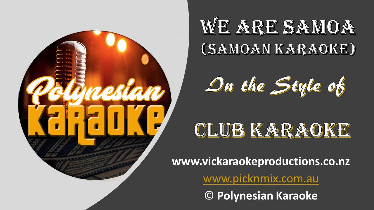 PK001 - Club Karaoke - We are Samoa (Samoan Karaoke) - Karaoke Bars & Productions Auckland