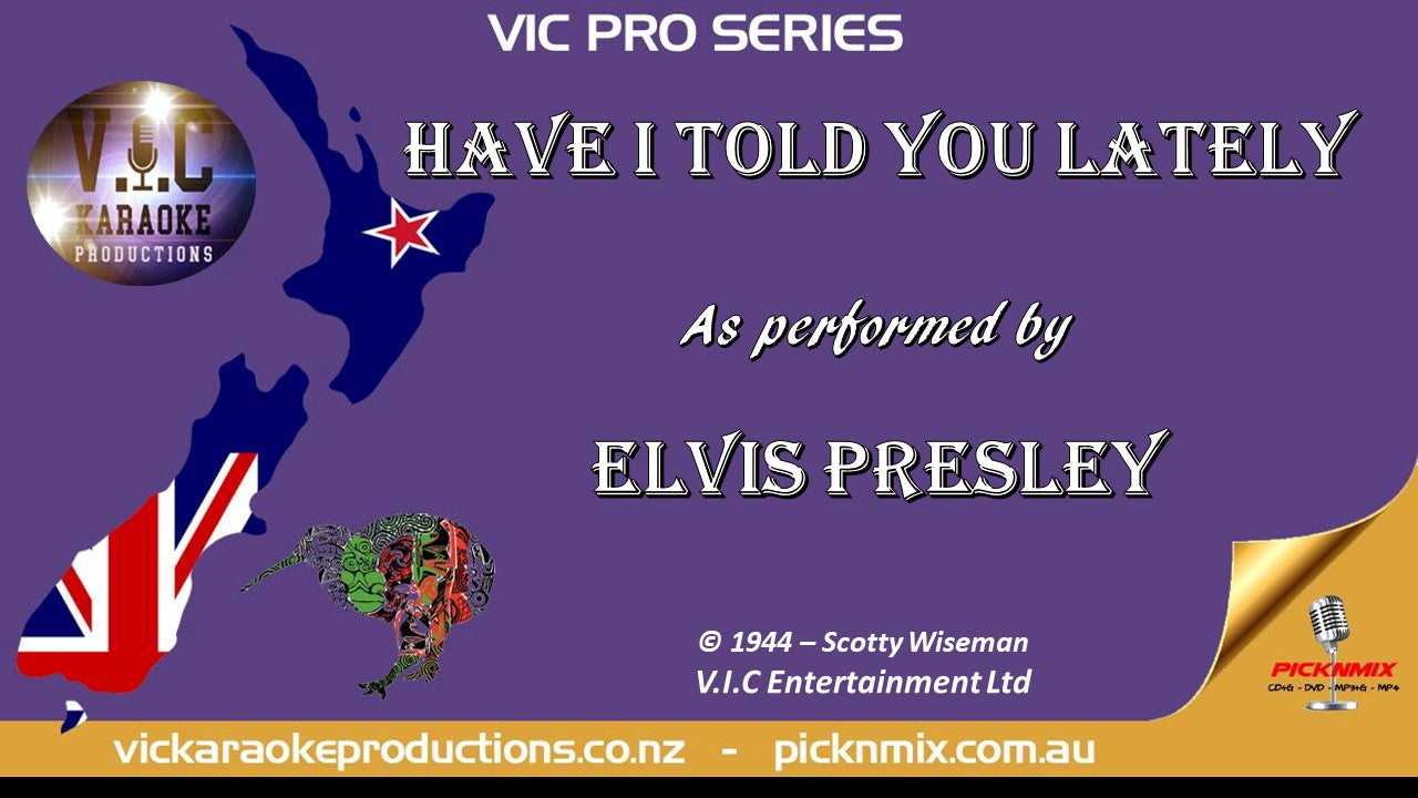 VICPSELVIS007 - Elvis Presley - Have I told you lately - Karaoke Bars & Productions Auckland
