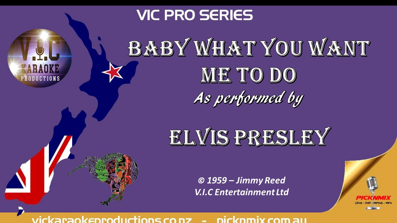 VICPSELVIS004 - Elvis Presley - Baby what you want me to do - Pro Series - Karaoke Bars & Productions Auckland