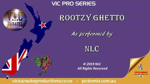 VICPS047 - NLC - Rootzy Ghetto - Karaoke Bars & Productions Auckland