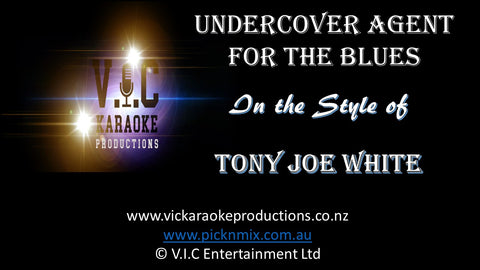 Tony Joe White - Undercover Agent for the Blues