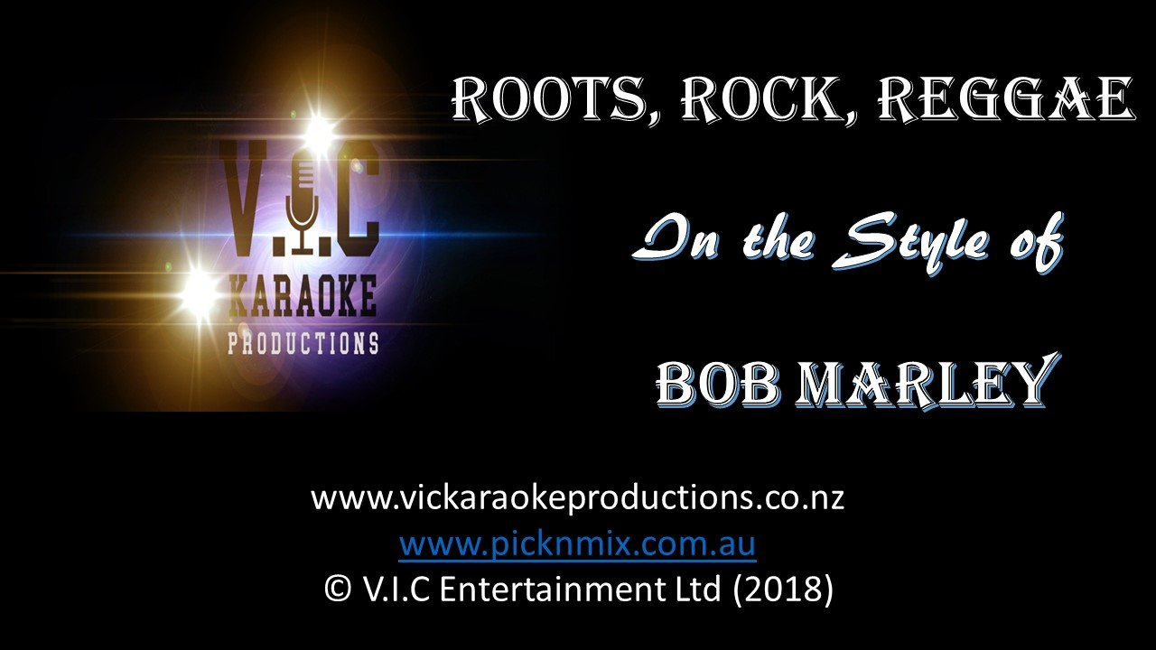 Bob Marley - Roots, Rock, Reggae - Karaoke Bars & Productions Auckland