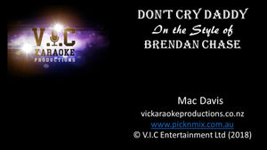 Brendan Chase - Don't Cry Daddy - Karaoke Bars & Productions Auckland
