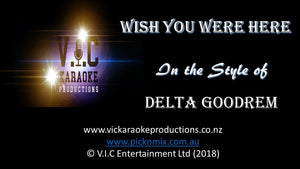 Delta Goodrem - Wish you were Here - Karaoke Bars & Productions Auckland