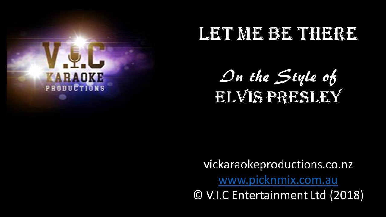Elvis Presley - Let me be there - Karaoke Bars & Productions Auckland