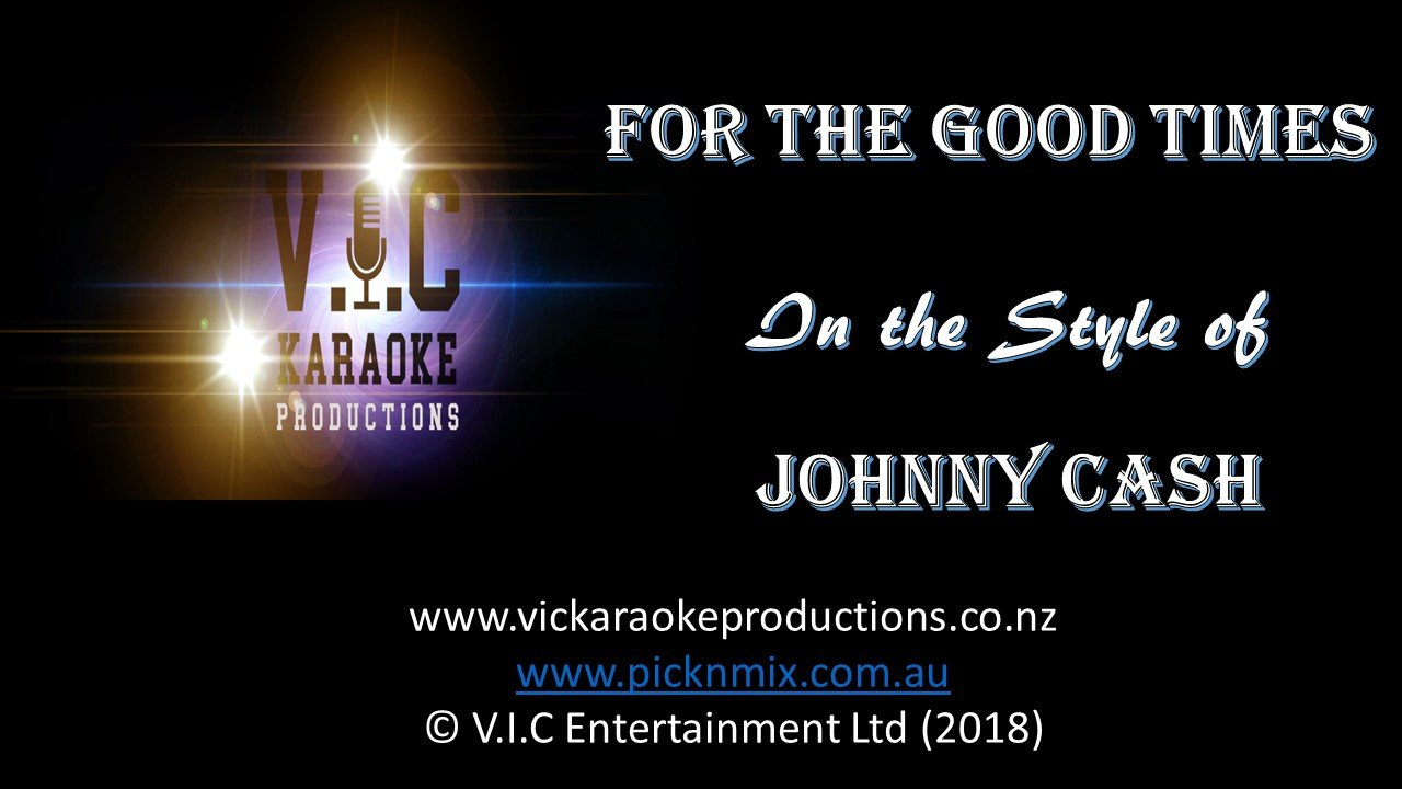Johnny Cash - For the Good Times - Karaoke Bars & Productions Auckland