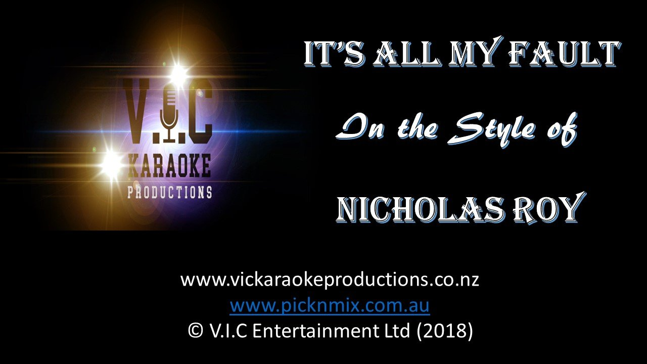 Nicholas Roy - It's all my Fault - Karaoke Bars & Productions Auckland