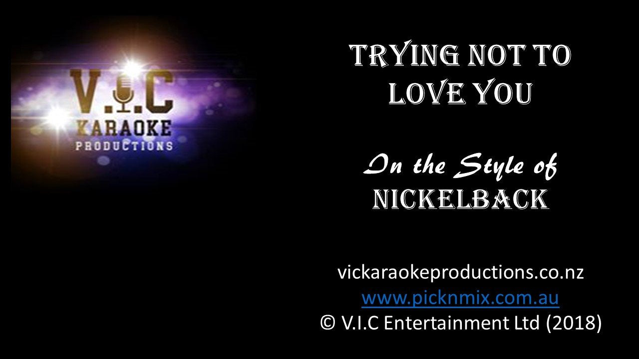 Nickelback - Trying not to Love you - Karaoke Bars & Productions Auckland