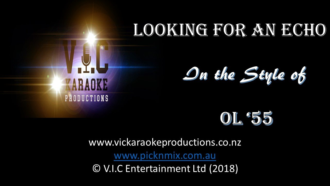 Ol '55 - Looking for an Echo - Karaoke Bars & Productions Auckland