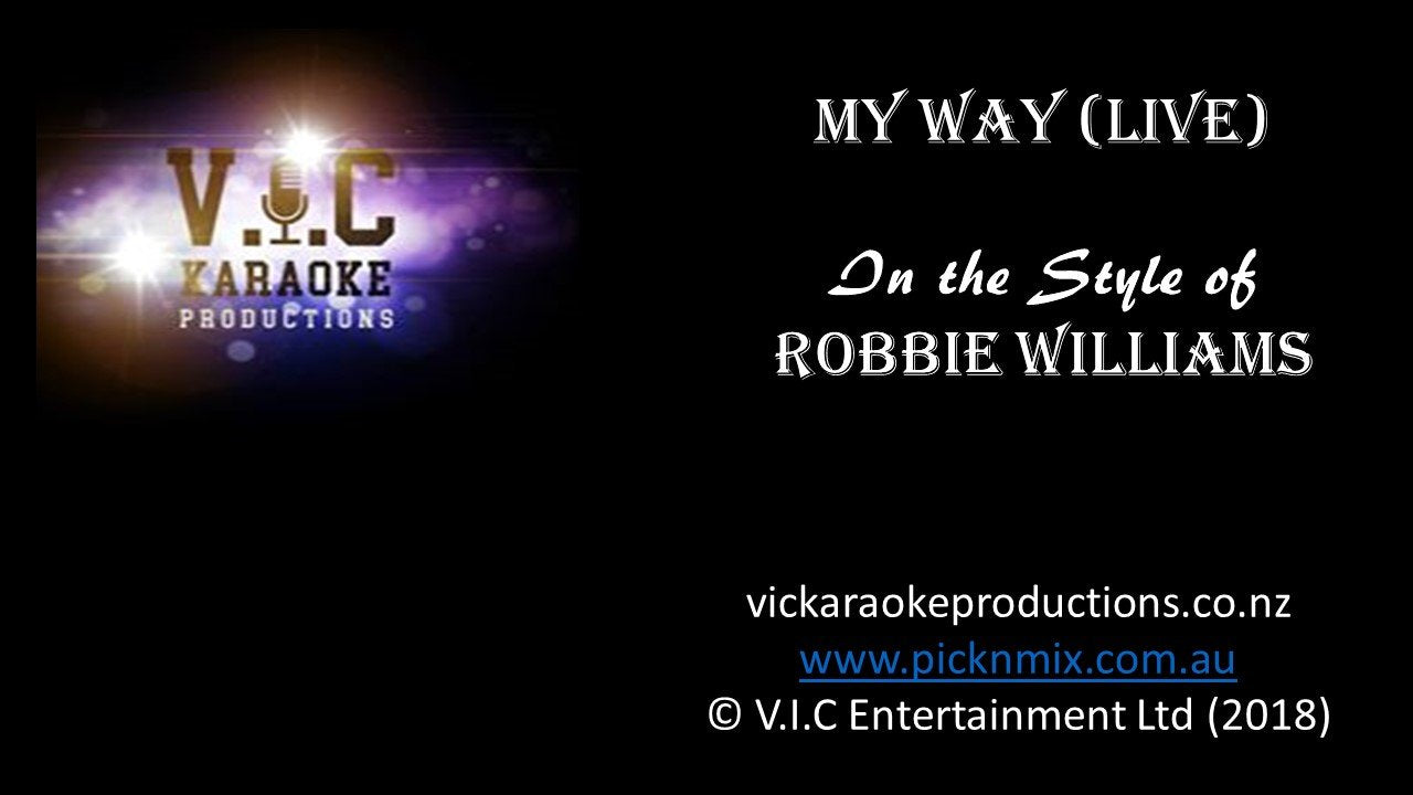 Robbie Williams - My Way (Live)-karaoke-[Download-Karaoke-Songs]-[Karaoke-Gigs-Auckland]-[Karaoke-DJ-Auckland]-vickaraokeproductions.co.nz