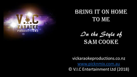 Sam Cooke - Bring it on Home-karaoke-[Download-Karaoke-Songs]-[Karaoke-Gigs-Auckland]-[Karaoke-DJ-Auckland]-vickaraokeproductions.co.nz