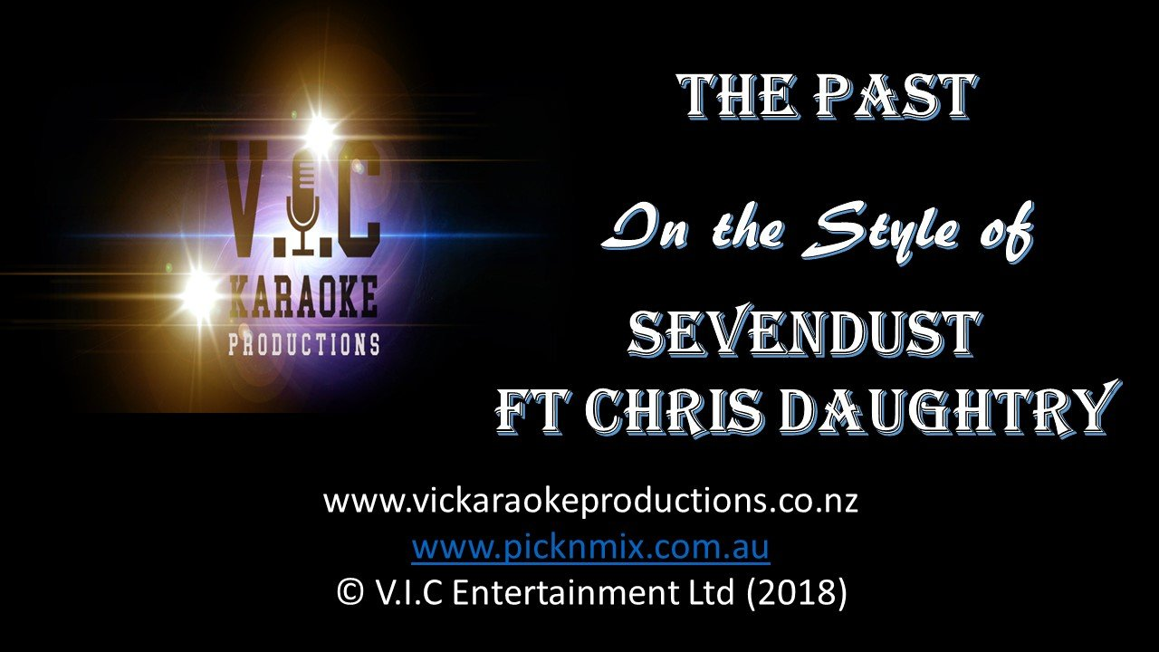 Sevendust ft Chris Daughtry - The Past - Karaoke Bars & Productions Auckland