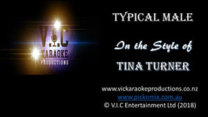 Tina Turner - Typical Male-karaoke-[Download-Karaoke-Songs]-[Karaoke-Gigs-Auckland]-[Karaoke-DJ-Auckland]-vickaraokeproductions.co.nz