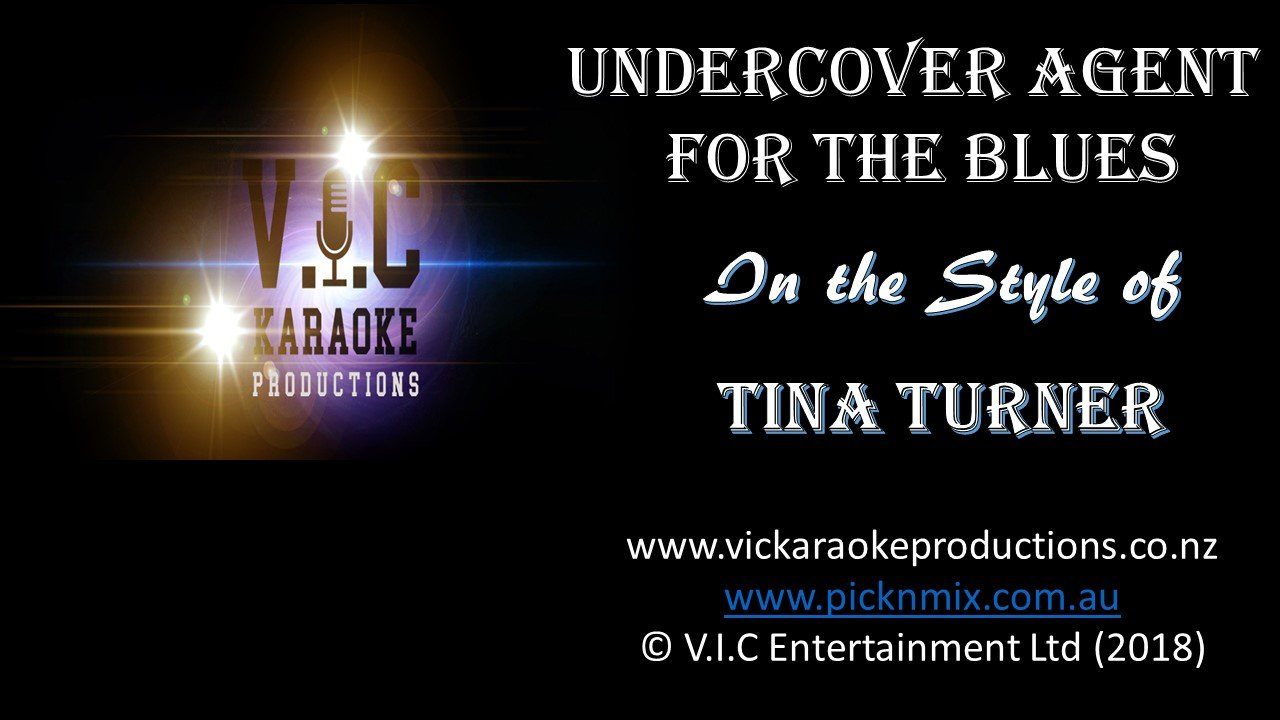 Tina Turner - Undercover Agent for the Blues-karaoke-[Download-Karaoke-Songs]-[Karaoke-Gigs-Auckland]-[Karaoke-DJ-Auckland]-vickaraokeproductions.co.nz