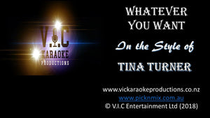 Tina Turner - Whatever you want-karaoke-[Download-Karaoke-Songs]-[Karaoke-Gigs-Auckland]-[Karaoke-DJ-Auckland]-vickaraokeproductions.co.nz