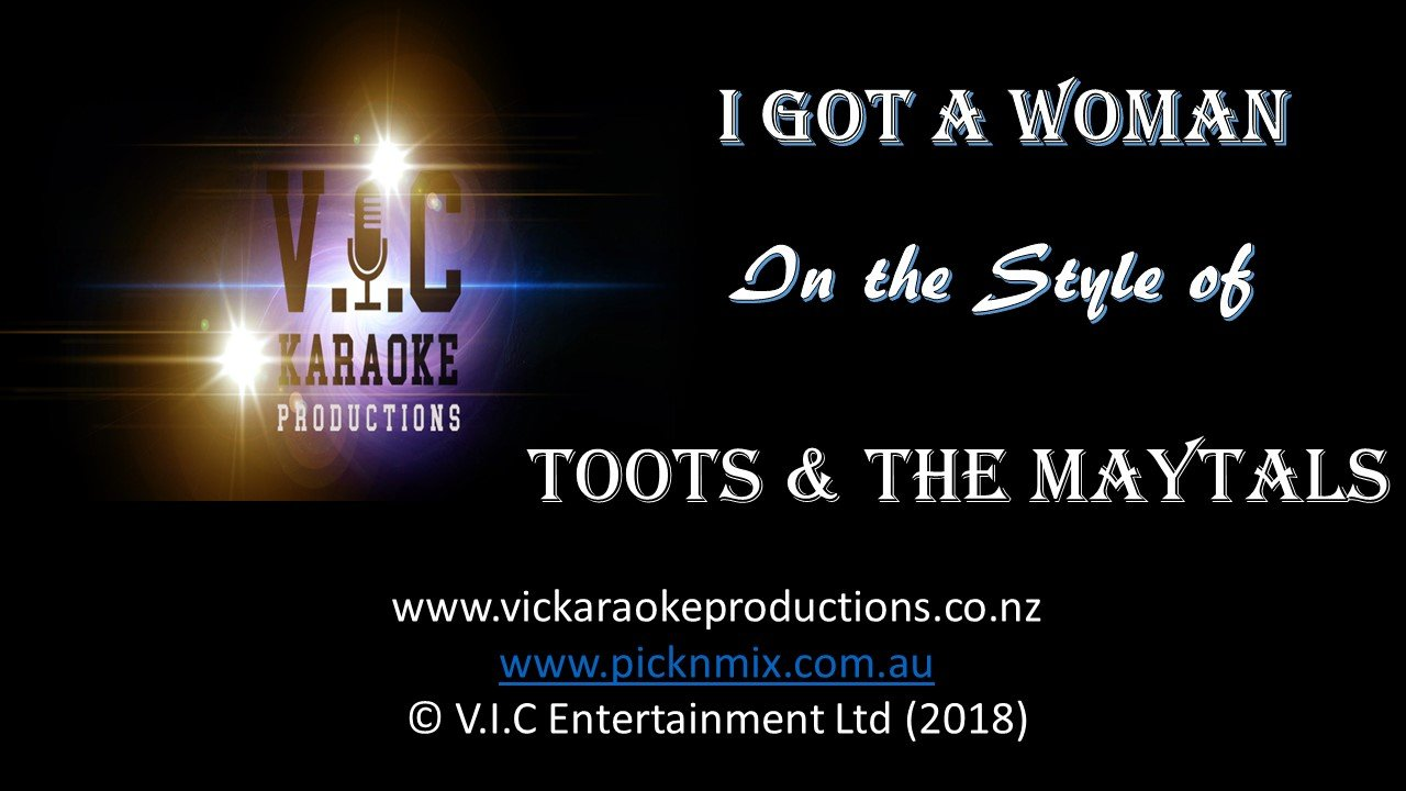 Toots & The Maytals - I got a Woman-karaoke-[Download-Karaoke-Songs]-[Karaoke-Gigs-Auckland]-[Karaoke-DJ-Auckland]-vickaraokeproductions.co.nz