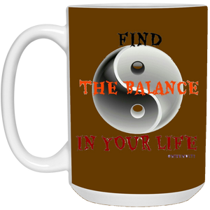 """Find The Balance In Your Life"" 21504 15 oz. White Mug"