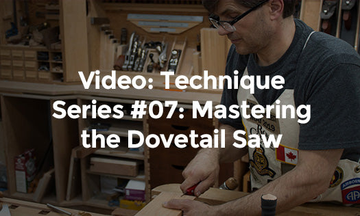 Video: Technique Series #07:  Mastering the Dovetail Saw