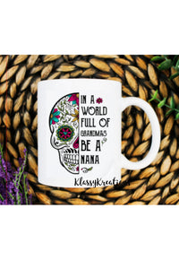 Be a  Nana - white mug 11oz
