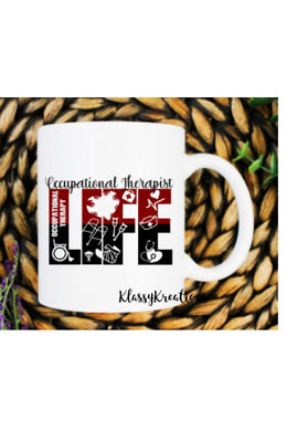 OCCUPATIONAL THERAPIST LIFE - white mug 11oz