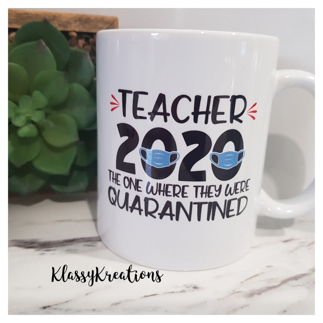 Teacher Mug Quarantine 2020 - 11oz