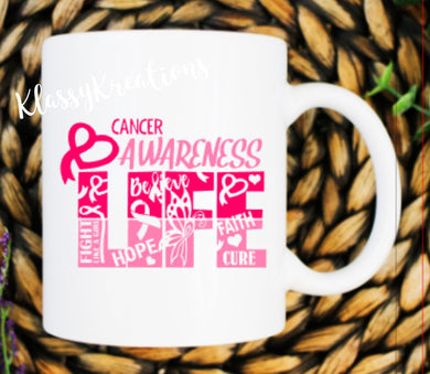 Cancer  Awareness Life - white mug 11oz