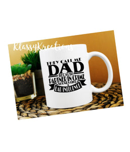 "FATHER'S DAY Mug ""They call me dad"" - 11oz"