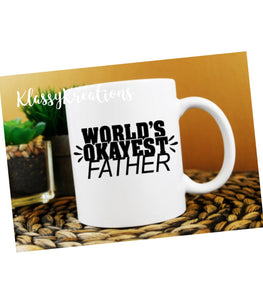 "FATHER'S DAY Mug  ""World's Okayest Father"" - 11oz"