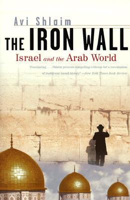 The Iron Wall: Israel and the Arab World - Book Crate
