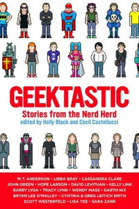 Geektastic: Stories from the Nerd Herd - Book Crate