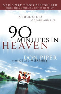 90 Minutes in Heaven: A True Story of Death and Life - Book Crate