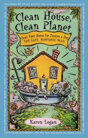 Clean House, Clean Planet: Clean Your House for Pennies a Day The Safe, Nontoxic Way - Book Crate