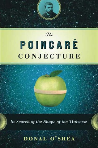 The Poincaré Conjecture: In Search of the Shape of the Universe - Book Crate