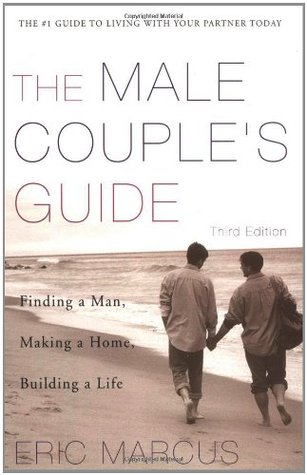 The Male Couple's Guide: Finding a Man, Making a Home, Building a Life - Book Crate