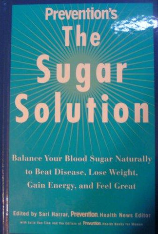 The Sugar Solution: Balance Your Blood Sugar Naturally to Avoid Disease, Lose Weight, Gain Energy, and Feel Great - Book Crate