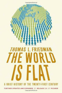 The World Is Flat: A Brief History of the Twenty-First Century - Book Crate