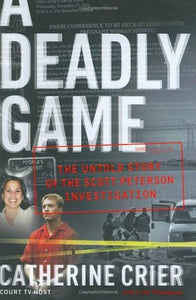 A Deadly Game: The Untold Story of the Scott Peterson Investigation - Book Crate