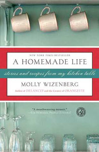 A Homemade Life: Stories and Recipes from My Kitchen Table - Book Crate