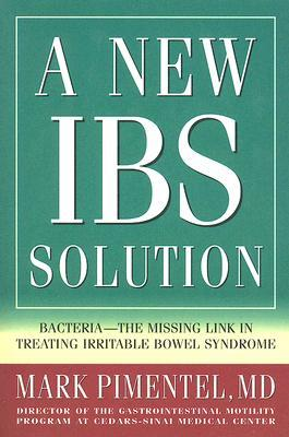 A New IBS Solution: Bacteria-The Missing Link in Treating Irritable Bowel Syndrome - Book Crate