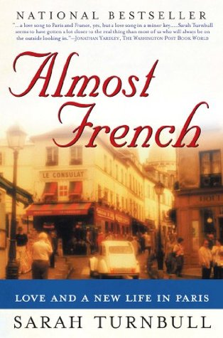 Almost French: Love and a New Life in Paris - Book Crate