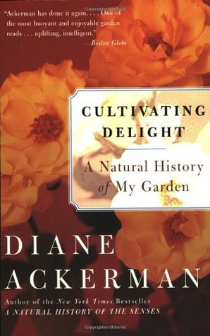 Cultivating Delight: A Natural History of My Garden - Book Crate