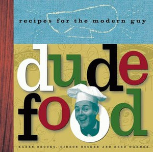 Dude Food: Recipes for the Modern Guy - Book Crate