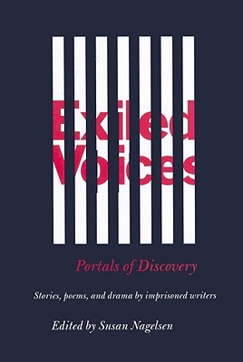 Exiled Voices: Portals Of Discovery: Stories, Poems, And Drama By Imprisoned Writers - Book Crate