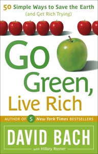 Go Green, Live Rich: 50 Simple Ways to Save the Earth and Get Rich Trying - Book Crate